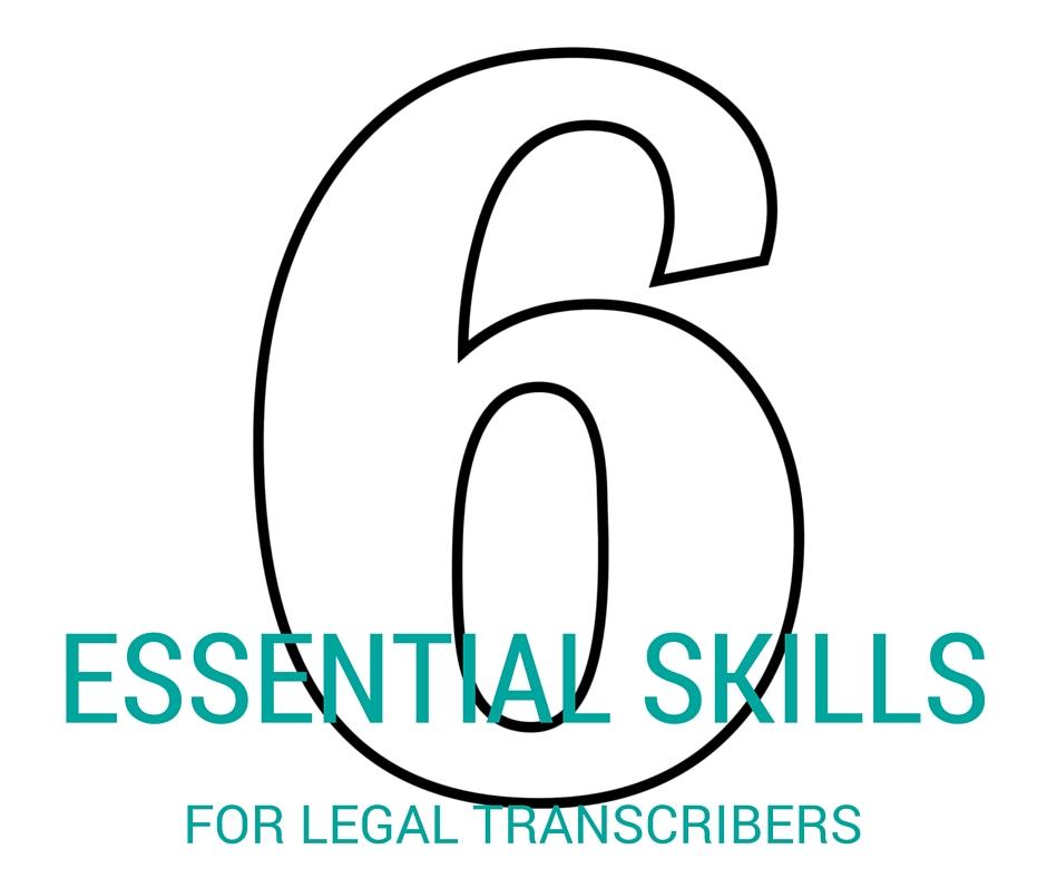 Legal Transcriber Skills